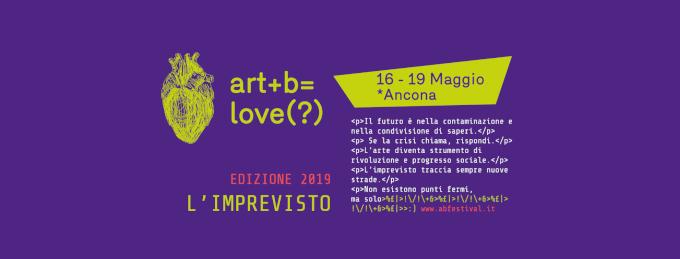 art + b = love? (16-19 Maggio 2019, Ancona)