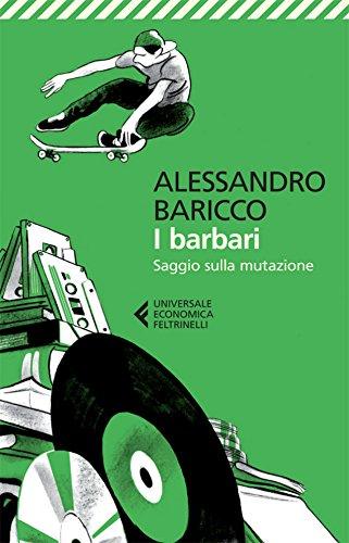 """Baricco, la società civile e la gestione della mutazione (recensione de """"I barbari"""")"""